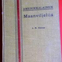 Amerikkalainen maanviljelijä A. M. Simons 1908 Raivaajan kirjapainossa
